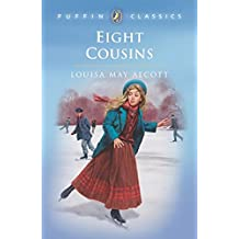 Eight Cousins: Or the Aunt Hill (Puffin Classics)
