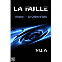 La Faille – Volume 1 : La quête d'Echo