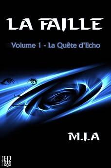 La Faille – Volume 1 : La quête d'Echo par [M.I.A]