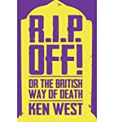 [(R.I.P. Off!: Or the British Way of Death)] [ By (author) Ken West ] [October, 2013]