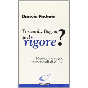Ti Ricordi, Baggio, Quel Rigore? Memoria E Sogno Dei Mondiali Di Calcio