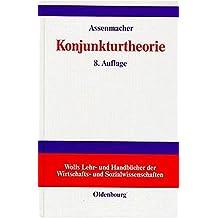 Konjunkturtheorie (Wolls Lehr- und Handbücher der Wirtschafts- und Sozialwissenschaften)