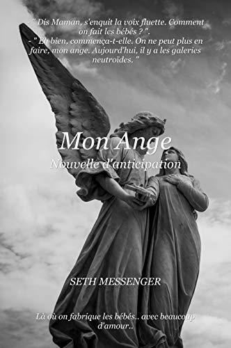 Couverture du livre Mon Ange: Nouvelle d'anticipation