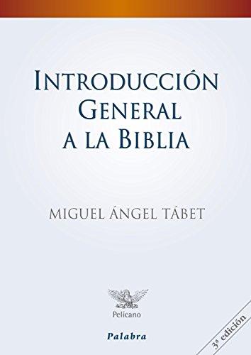 Introducción general a la Biblia (Pelícano) por Miguel Ángel Tábet