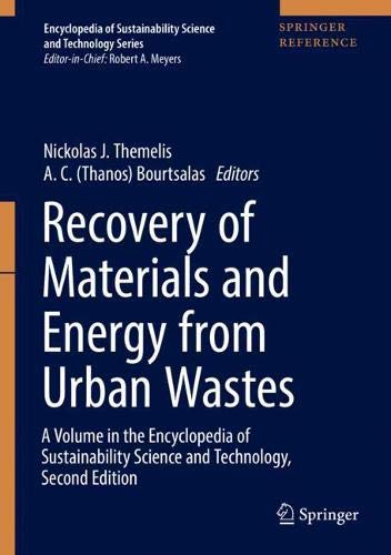 Recovery of Materials and Energy from Urban Wastes: A Volume in the Encyclopedia of Sustainability Science and Technology, Second Edition (Encyclopedia of Sustainability Science and Technology Series) -