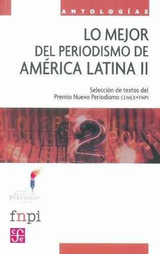 lo-mejor-del-periodismo-de-america-latina-ii-textos-enviados-al-premio-nuevo-periodismo-cemex-fnpi-s