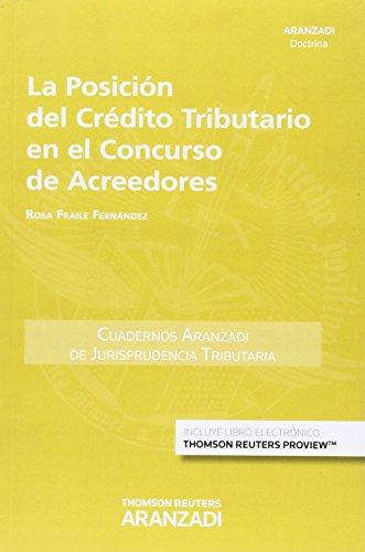 Posición del Crédito Tributario en el Concurso de Acreedores,La (Cuadernos - Jurisprudencia Tributaria) por Rosa Fraile Fernández