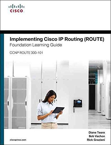 [(Implementing Cisco IP Routing (ROUTE) Foundation Learning Guide : (CCNP ROUTE 300-101))] [By (author) Diane Teare ] published on (January, 2015)