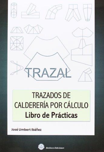 Trazal. Trazados De Calderería Por Cálculo (Proyectos De Ingenieria)