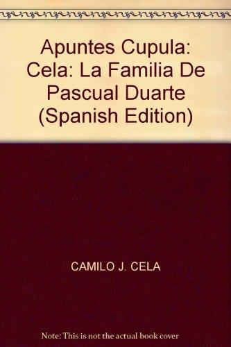 Apuntes Cupula: Cela: La Familia De Pascual Duarte