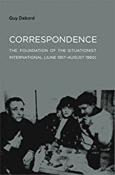 Correspondence: The Foundation of the Situationist International (June 1957--August 1960) (Semiotext(e) / Foreign Agents) by Guy Debord (2008-12-12)