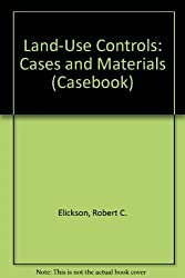 Land-Use Controls: Cases and Materials (Casebook S.)