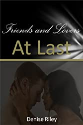 Friends and Lovers: At Last