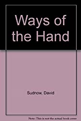 Ways of the Hand