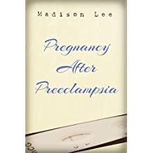 Pregnancy After Preeclampsia (English Edition)