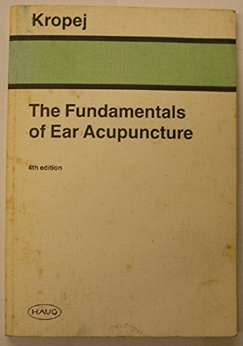 The Fundamentals of Ear Acupuncture by Helmut Kropej (1991-06-01)