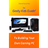 The Geeky Kids Guide! To Building Your Own Gaming PC