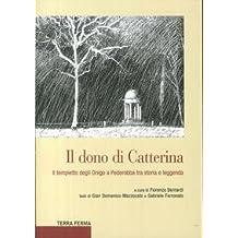 Il dono di Catterina. Il tempietto degli Onigo a Pederobba tra storia e leggenda