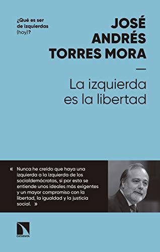 La izquierda es la libertad (Mayor nº 700) por José Andrés Torres Mora