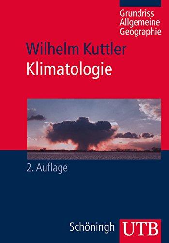 Klimatologie (Grundriss Allgemeine Geographie, Band 3099)
