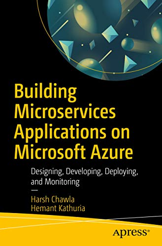 Building Microservices Applications on Microsoft Azure: Designing, Developing, Deploying, and Monitoring (English Edition)