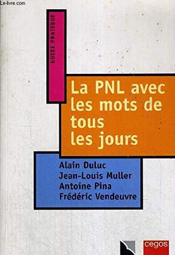 La PNL avec les mots de tous les jours par Alain Duluc