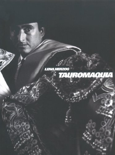 Tauromaquia: The Art of Bullfighting by Lena Herzog (2001-01-01)