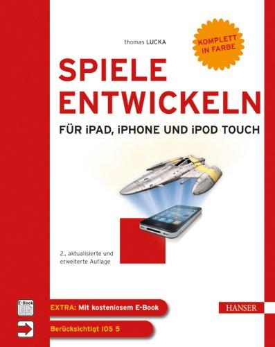 Preisvergleich Produktbild Spiele entwickeln für iPad, iPhone und iPod touch