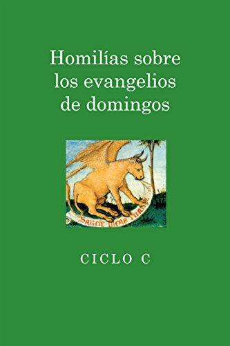 Homilias sobre los evangelios de domingos: Ciclo C por Juan I. Alfaro