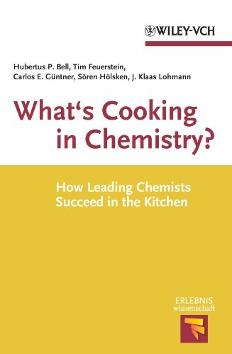 What's Cooking in Chemistry?: How Leading Chemists Succeed in the Kitchen (Erlebnis Wissenschaft) (English Edition)