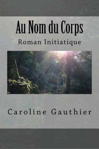 Au Nom du Corps par Caroline Gauthier