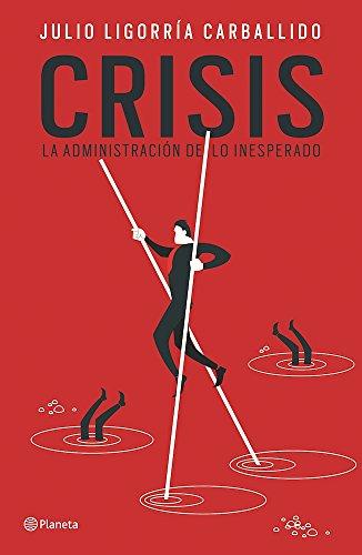 Crisis: La Administración de Lo Inesperado