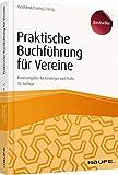 Praktische Buchführung für Vereine: Praxisratgeber für Einsteiger und Profis - Elmar Goldstein, Horst Lienig, Timo Lienig