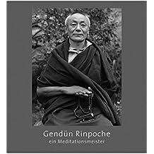 Gendün Rinpoche: ein Meditationsmeister