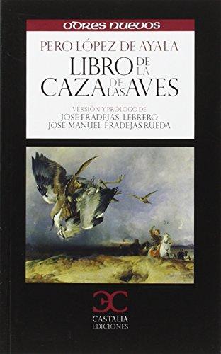 Libro de la caza de las aves (ODRES NUEVOS. O/N.) por José Fradejas Lebrero