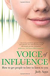 Voice of Influence: How To Get People To Love To Listen To You by Judy Apps (2009-11-16)