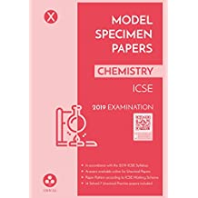 Model Specimen Papers for Chemistry: ICSE Class 10 for 2019 Examination