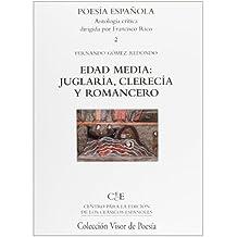 Edad Media: Juglaría, Clerecía Y Romancero (Poesía Española)