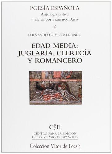 Edad Media: Juglaría, Clerecía Y Romancero (Poesía Española) por Fernando Gómez Redondo