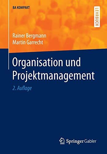 Organisation und Projektmanagement (BA KOMPAKT)