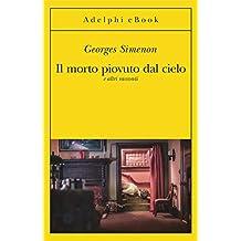 Il morto piovuto dal cielo: e altri racconti (Le inchieste di Maigret: racconti Vol. 13)