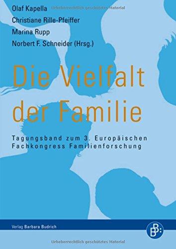 Die Vielfalt der Familie: Tagungsband zum 3. Europäischen Fachkongress Familienforschung