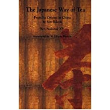 [(The Japanese Way of Tea: From Its Origins in China to Sen Rikyu)] [Author: Soshitsu Sen] published on (December, 1998)
