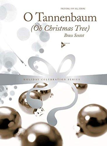 O Tannenbaum: (Oh Christmas Tree). 2 Trompeten, Horn in F, 2 Posaunen, Bass-Posaune. Partitur und Stimmen. (Holiday Celebration Series)