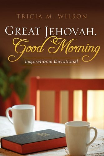 Great Jehovah, Good Morning