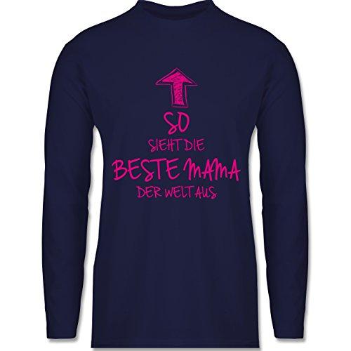 Shirtracer Geburtstag - So Sieht Die Beste Mama der Welt Aus - Herren Langarmshirt Navy Blau