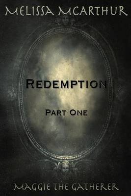 [Redemption : Part One] (By (author) Melissa McArthur) [published: October, 2015]