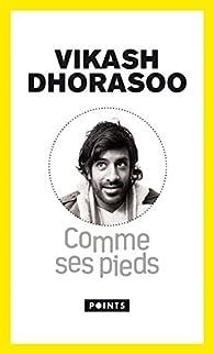 Comme ses pieds par Vikash Dhorasoo