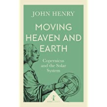 Moving Heaven and Earth (Icon Science): Copernicus and the Solar System