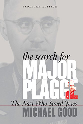 The Search for Major Plagge: The Nazi Who Saved Jews, Expanded Edition por Michael Good
